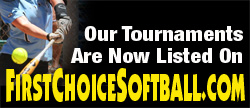 First Choice Softball.com - Fastpitch Tournaments and More.