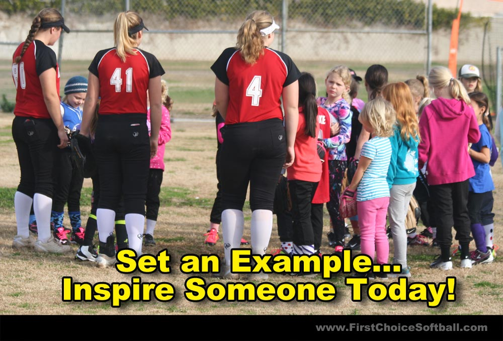 Set an Example...Inspire Someone Today! First Choice Softball.com